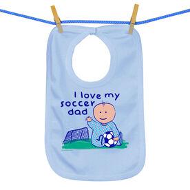 Soccer Baby Bib I Love My Soccer Dad Boy