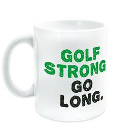 Golf Ceramic Mug Golf Strong Go Long