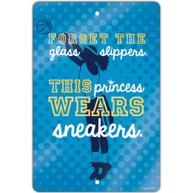 "Basketball Aluminum Room Sign Forget The Glass Slippers This Princess Wears Sneakers (18"" X 12"")"