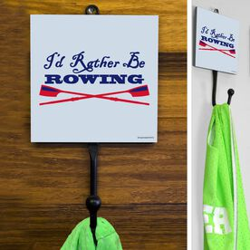 Crew I'd Rather Be Rowing with Crossed Oars Hook