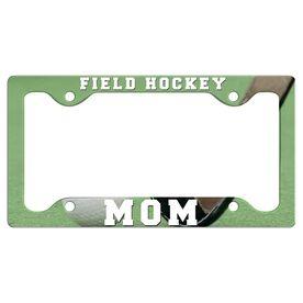 Field Hockey Mom License Plate Holder