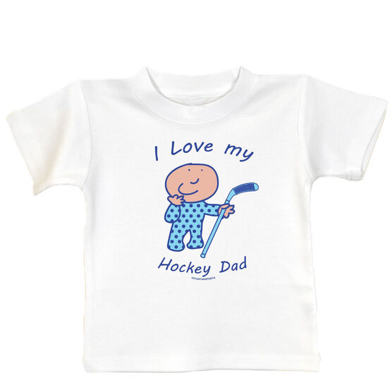 I Love My Hockey Dad Baby T-Shirt