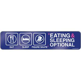 """Figure Skating Aluminum Room Sign Eat Sleep Figure Skate Eating And Sleeping Optional (4""""x18"""")"""