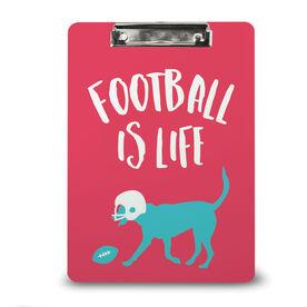Football Custom Clipboard Football is Life with Flip the Dog