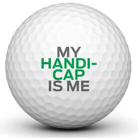 My Handicap Is Me Golf Ball