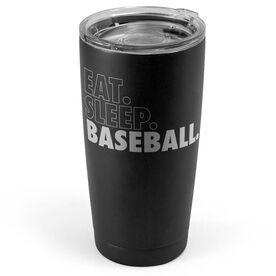 Baseball 20 oz. Double Insulated Tumbler - Eat Sleep Baseball