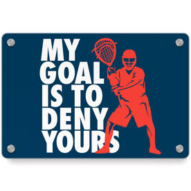 Guys Lacrosse Metal Wall Art Panel - My Goal Is To Deny Yours Goalie