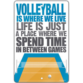 "Volleyball Aluminum Room Sign Volleyball Is Where We Live Stacked (18"" X 12"")"