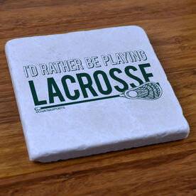 I'd Rather Be Playing Lacrosse - Stone Coaster