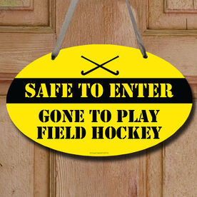 Field Hockey Oval Sign Safe To Enter Field Hockey