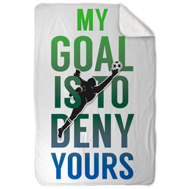 Soccer Sherpa Fleece Blanket My Goal Is To Deny Yours