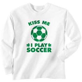 Soccer Tshirt Long Sleeve Kiss Me I Play Soccer