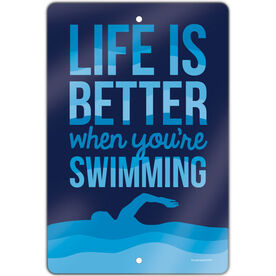 """Swimming 18"""" X 12"""" Aluminum Room Sign Life Is Better When You're Swimming"""