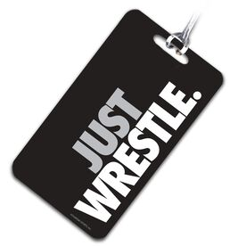 Wrestling Bag/Luggage Tag Just Wrestle