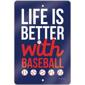 "Baseball Aluminum Room Sign Life Is Better With Baseball (18"" X 12"")"