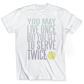 Vintage Tennis T-Shirt - You Get To Serve Twice