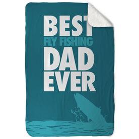 Fly Fishing Sherpa Fleece Blanket Best Dad Ever