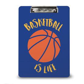 Basketball Custom Clipboard Basketball is Life