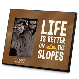 Skiing & Snowboarding Photo Frame - Life Is Better On The Slopes