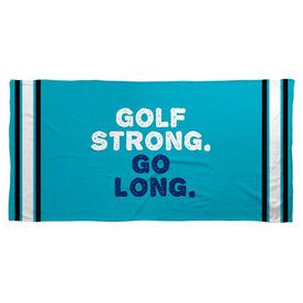 Golf Beach Towel Golf Strong. Go Long.