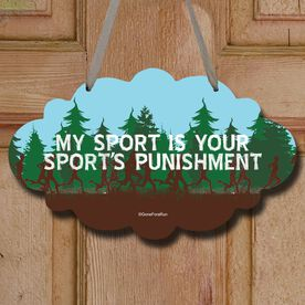 Cross Country Cloud Sign My Sport Is Your Sports Punishment