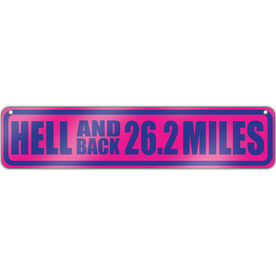 """Running Aluminum Room Sign Hell And Back 26.2 Miles (4""""x18"""")"""
