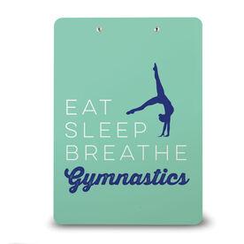 Gymnastics Custom Clipboard Eat Sleep Breathe Gymnastics