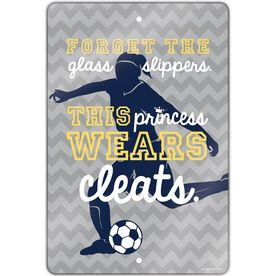 "Soccer 18"" X 12"" Aluminum Room Sign Forget The Glass Slippers This Princess Wears Cleats"