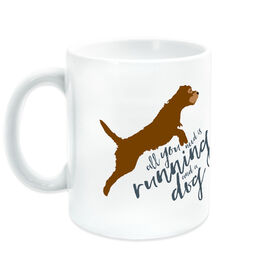 Running Ceramic Mug All You Need Is Running And A Dog
