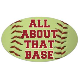 Softball Oval Car Magnet All About That Base