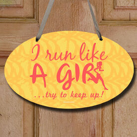 I Run Like A Girl... Try To Keep Up Decorative Oval Sign