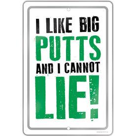 """Golf Aluminum Room Sign (18""""x12"""") I Like Big Putts"""