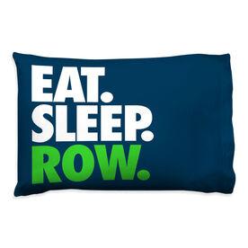 Crew Pillowcase - Eat Sleep Row