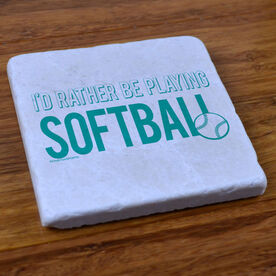 I'd Rather Be Playing Softball - Stone Coaster