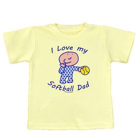 Softball Baby T-Shirt I Love My Softball Dad