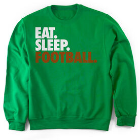 Football Crew Neck Sweatshirt Eat. Sleep. Football.