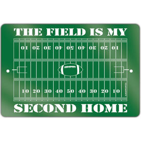 "Football Aluminum Room Sign (18""x12"") The Field Is My Second Home"