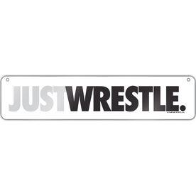 "Wrestling Aluminum Room Sign Just Wrestle (4""x18"")"