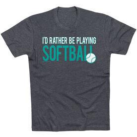 Softball Tshirt Short Sleeve I'd Rather Be Playing Softball