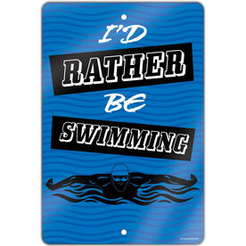 """Swimming 18"""" X 12"""" Aluminum Room Sign I'd Rather Be Swimming"""