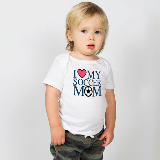 Soccer Baby T-Shirt - I Love My Soccer Mom
