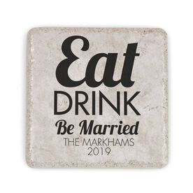 Personalized Stone Coaster - Eat Drink Be Married