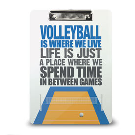 Volleyball Custom Clipboard Volleyball is Where We Live