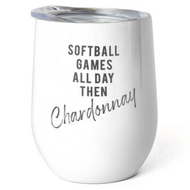 Softball Stainless Steel Wine Tumbler - Games All Day Then Chardonnay