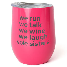 Running Stainless Steel Wine Tumbler - Sole Sisters Mantra