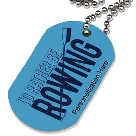 I'd Rather Be Rowing Printed Dog Tag Necklace