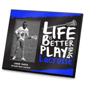 Lacrosse Personalized Photo Frame Life is Better Playing Lacrosse