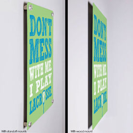 """Lacrosse 18"""" X 12"""" Aluminum Room Sign Don't Mess With Me. I Play Lacrosse."""
