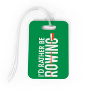 Crew Bag/Luggage Tag - I'd Rather Be Rowing
