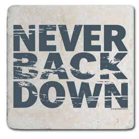 Never Back Down - Natural Stone Coaster